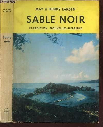 SABLE NOIR - EXPEDITION NOUVELLES-HEBRIDES.