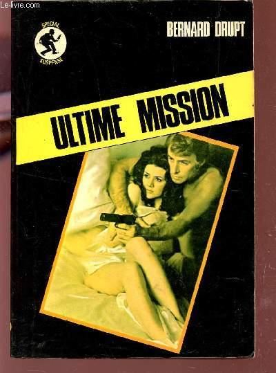 ULTIME MISSION - ROMAN D'ESPIONNAGE / COLLECTION