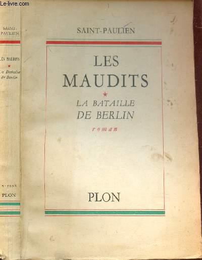 LES MAUDITS - TOME I : LA BATAILLE DE BERLAIN (SCENES DE LA VIE REVOLUTIONNAIRE).