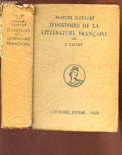 MANUEL ILLUSTRE D'HISTOIRE DE LA LITTERATURE FRANCAISE / 10e EDITION.