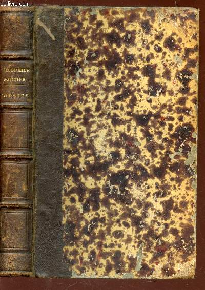 POESIES COMPLETES DE THEOPHILE GAUTIER / ALBERTUS - LA COMEDIE DE LA MORT - POESIES DIVERSES - POESIES NOUVELLES / EDITION ORIGINALE.