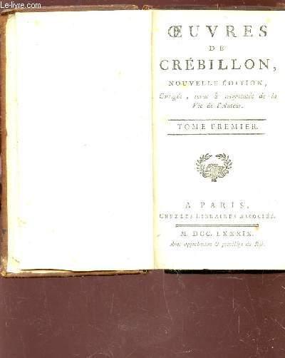 OEUVRES DE CREBILLON / TOME PREMIER / NOUVELLE EDITION.