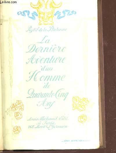 LA DERNIERE AVENTURE D'UN HOMME DE QUARANTE CINQ ANS - Nouvelle utile à plus d'un lecteur. Introduction et Notes de Henri d'Alméras. Illustrations et documents de l'époque.