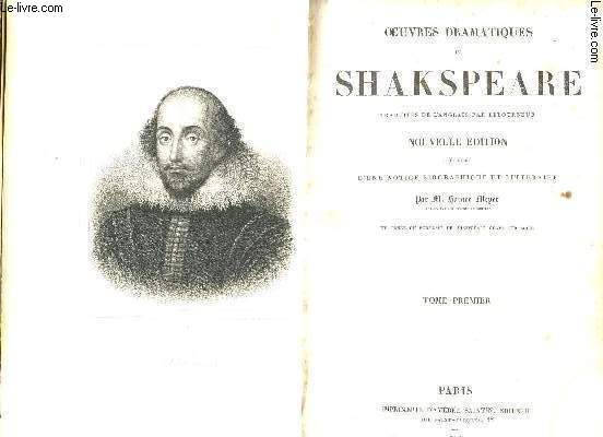 OEUVRES DRAMATIQUES DE SHAKSPEARE - EN 2 VOLUMES : TOME I + TOME II.