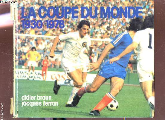 Livres occasion football en stock dans nos locaux envoi sous 24h le livre page23 - Histoire de la coupe du monde ...