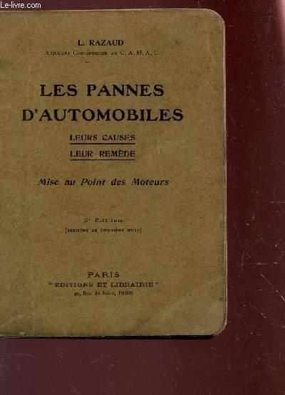 LES PANNES D'AUTOMOBILES / LEURS CAUSES - LEUR REMEDE - MISE AU POINT DES MOTEURS / 2e EDITION.