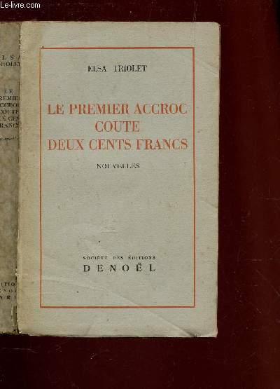 LE PREMIER ACCROC COUTE DEUX CENTS FRANCS - NOUVELLES.