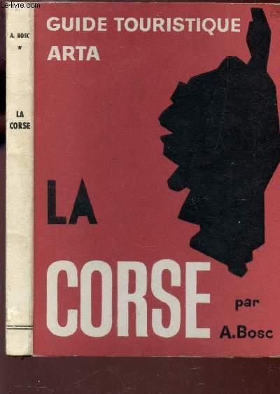 LA CORSE / GUIDE TOURISTIQUE ARTA.