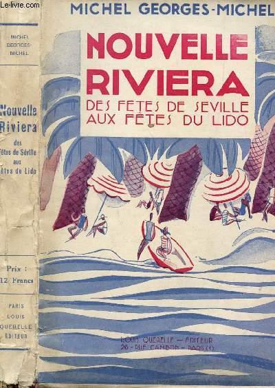 NOUVELLE RIVIERA - DES FETES DE SEVILLE AUX FETES DU LIDO.