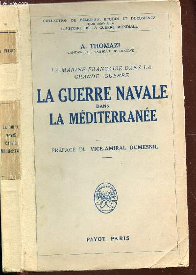 LA GUERRE NAVALE DANS LA MEDITERRANEE / COLLECTION DE MEMOIRES, ETUDES ET DOCUMENTS POUR SERVIR A L'HIDTOIRE DE LA GUERRE MONDIALE.