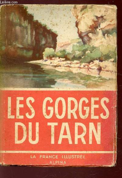 LES GORGES DU TARN / COLLECTION LA FRANCE ILLUSTREE