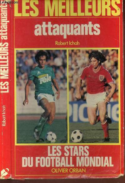 LES MEILLEURS ATTAQUANTS - LES STARS DU FOOTBALL ONDIAL / COLLECTION