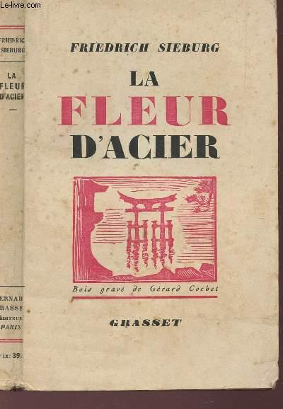 LA FLEUR D'ACIER - (VOYAGE AU JAPON).