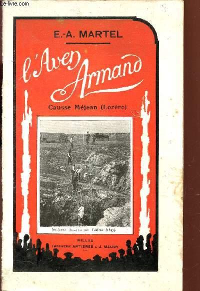 L'AVEN ARMAND - (CAUSSE MEJEAN - LOZERE) / Description, Géologie, historique.