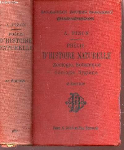 PRECIS D'HISTOIRE NATURELLE - Zoologie, botanique, Géologie, hygiène / a l'usage des candidats aux différents baccalaureats / 4e EDITION.