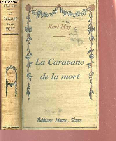 LA CARAVANNE DE LA MORT - SOUVENIRS DE VOYAGE.