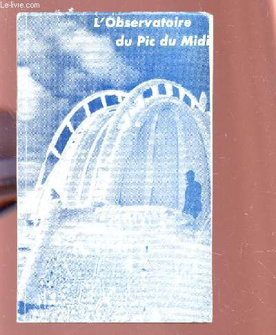 L'OBSERVATOIRE DU PIC DU MIDI.