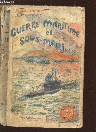 GUERRE MARITIME ET SOUS MARINE - TOME IV.