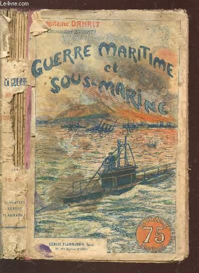 GUERRE MARITIME ET SOUS MARINE - TOME X.