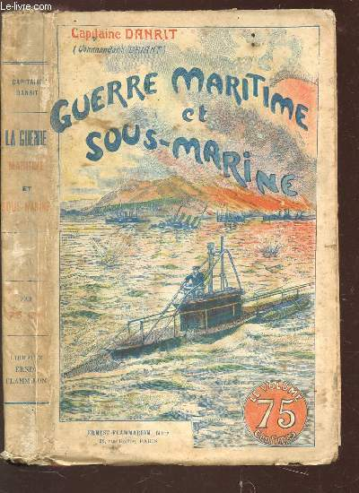 GUERRE MARITIME ET SOUS MARINE - TOME XII.