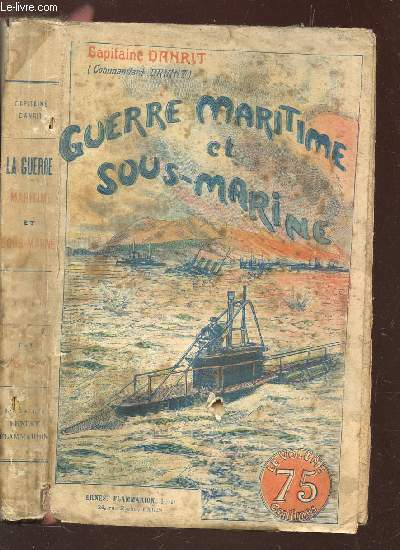GUERRE MARITIME ET SOUS MARINE - TOME XIII.
