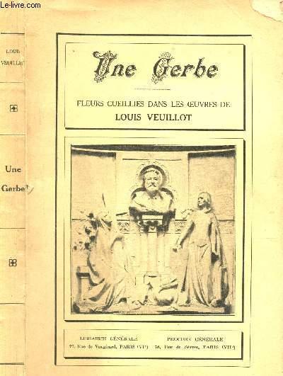 UNE GERBE - FLEURS CUEILLMIES DANS LES OEUVRES DE LOUIS VEUILLOT.