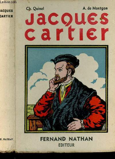 JACQUES CARTIER, LE DECOUVREUR DU CANADA.