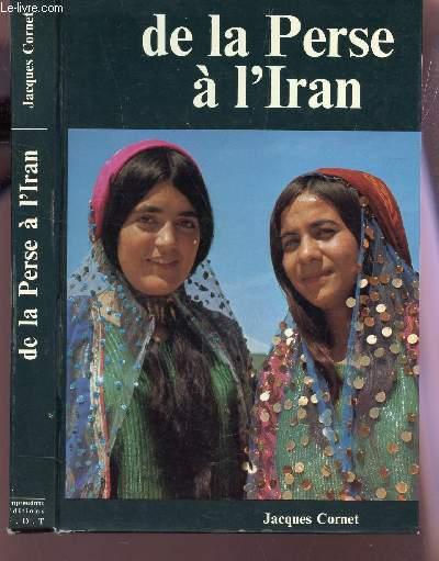 DE LA PERSE A L'IRAN.