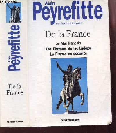 DE LA FRANCE / LE MAL FRANCAIS - LES CHEVAUX DU LAC LADOGA - LA FRANCE EN DESARROI.