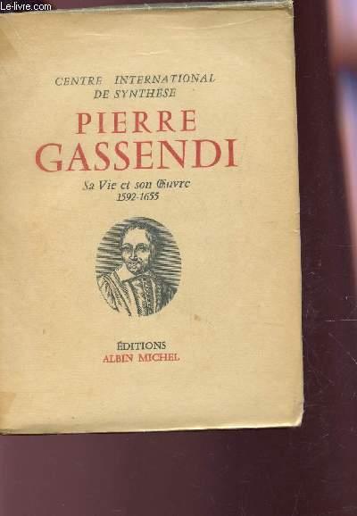 PIERRE GASSENDI - 1592-1655 - SA VIE ET SON OEUVRE