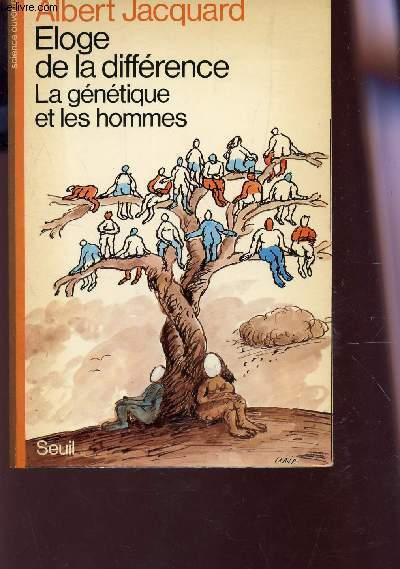 ELOGE DE LA DIFFENCE - AL GENETIQUE ET LES HOMMES.