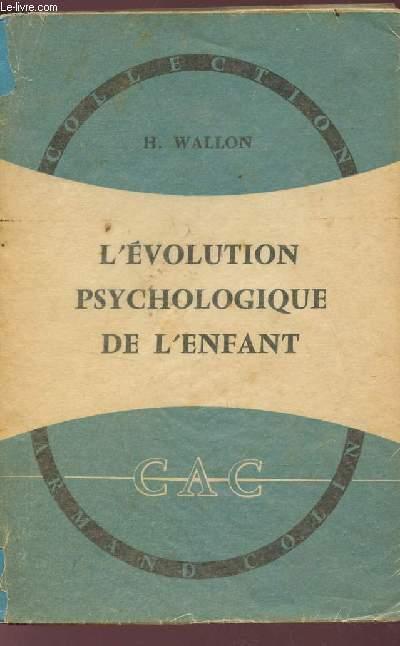 L'EVOLUTION PSYCHOLOGIQUE DE L'ENFANT.