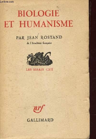 BIIOLOGIE ET HUMANISME - LES ESSAIS CXII.