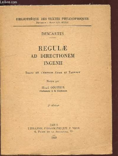 REGULAE AD DIRECTIONEM INGENII / BIBLIOTHEQUE DES TEXTES PHILOSOPHIQUES / 3e EDITION.