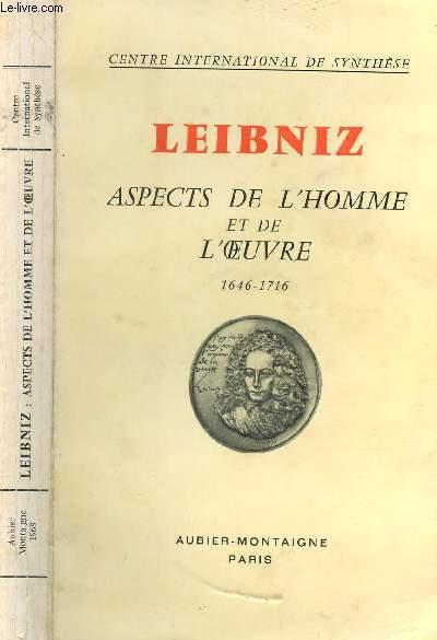 LEIBNIZ - 1646-1716 - ASPECTS DE L'HOMME ET DE L'OEUVRE.