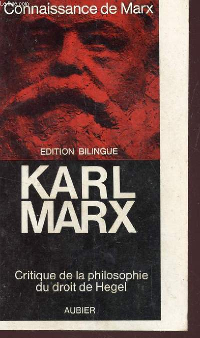 CONTRIBUTION A LA CRITIQUE DE LA PHILOSOPHIE DU DROIT DE HEGEL / Connaissance de Marx / EDITION BILINGUE