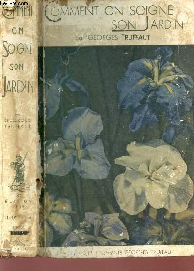 COMMENT ON SOIGNE SON JARDIN / 8e EDITION.