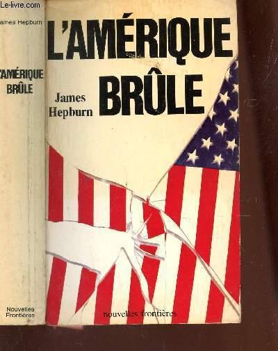L'AMERIQUE BRULE