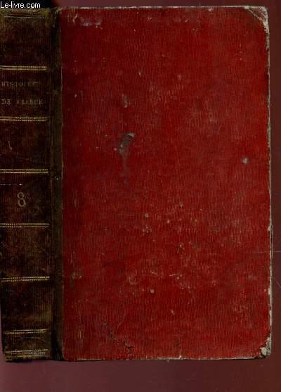 HISTOIRE DE FRANCE DEPUIS LES GAULOIS JUSQU'A LA MORT DE LOUIS XVI / tome huitieme.