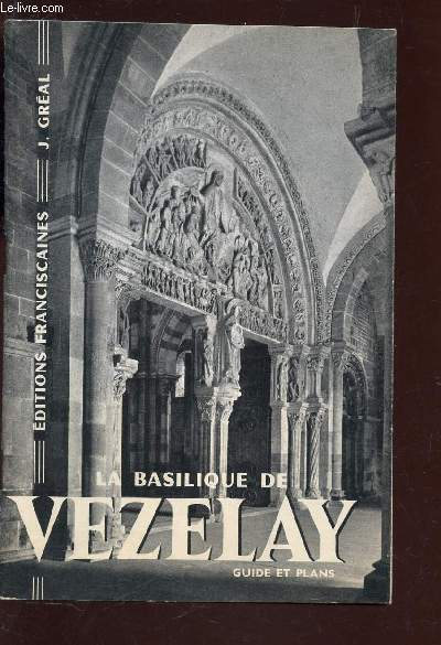 LA BASILIQUE DE VEZELAY - GUIDE ET PLANS.
