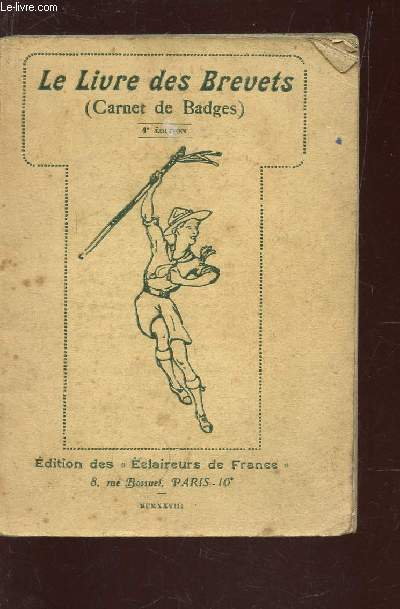 LE LIVRE DES BREVETS - (CARNET DE BADGES) / 4e EDITION.