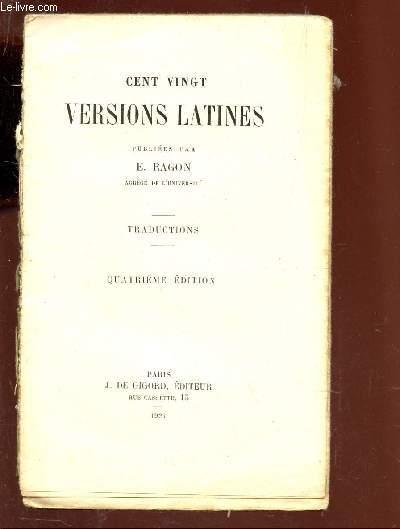 CENT VINGT VERSIONS LATINES - TRADUCTIONS / 4e EDITION.