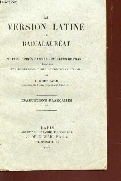 LA VERSION LATINE AU BACCALAUREAT  - TEXTES DONNEES DANS LES FACULTES DE FRANCE (1904-1908) -  TRADUCTIONS FRANCAISES -