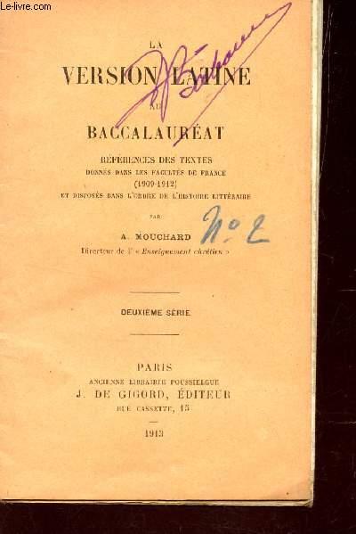 LA VERSION LATINE AU BACCALAUREAT - REFERENCES DES TEXTES - DONNES DANS LES FACULTES DE FRANCE (1909-1912) - ER DISPOSES DANS L4ORDRE DE L'HIDTORIE LITTERAIRE / 2e SERIE.