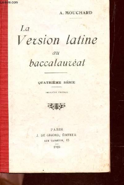 LA VERSION LATINE AU BACCALAUREAT - 4e SERIE / 2e EDITION.