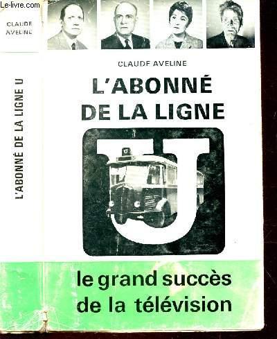 L'ABONNE DE LA LIGNE / le grand succès de la télévision.