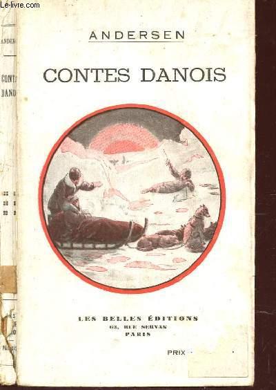 CONTES DANOIS / LA VIERGE DES GLACIER, IB ET LA PETITE CHRISTINE, ELLE SE CONDUIT MAL, UN CREVE COEUR, UN COUPLE D A MOUREUX, UNE HISTOIRE DANS LES DUNES, CAQUETS D ENFANTS, UNE FEUILLE DU CIEL.