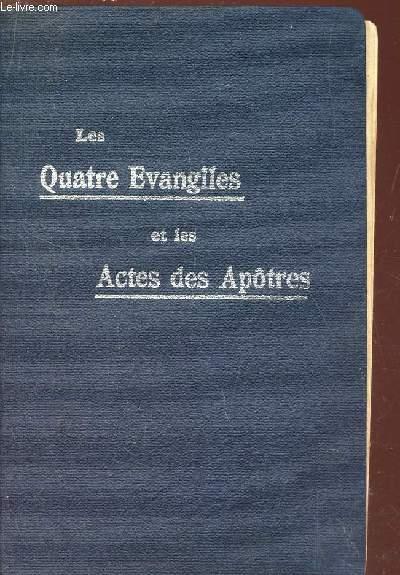 LES QUATRE EVANGILES ET LES ACTES DES APOTRES / 11e EDITION.