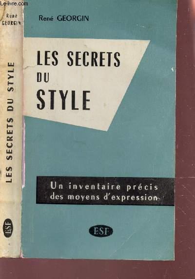 LES SECRETS DU STYLE - UN INCENTAIRE PRECIS DES MOYENS D'EXPRESSION.