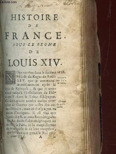 HISTOIRE DE FRANCE, SOUS LE REGNE DE LOUIS XIV - TOME VII.
